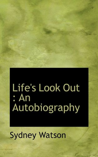 Life's Look Out: An Autobiography