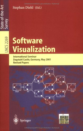 Software Visualization: International Seminar Dagstuhl Castle, Germany, May 20-25, 2001 Revised Lectures (Lecture Notes in Computer Science)