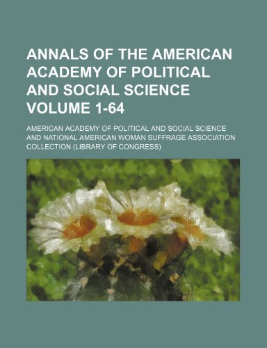 Annals of the American Academy of Political and Social Science Volume 1-64