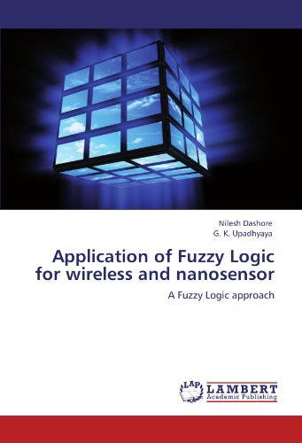 Application of Fuzzy Logic for wireless and nanosensor: A Fuzzy Logic approach