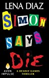 Simon Says Die (The Deadly Games Book 2)