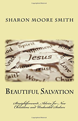 Beautiful Salvation: Straightforward Advice for New Christians and Undecided Seekers