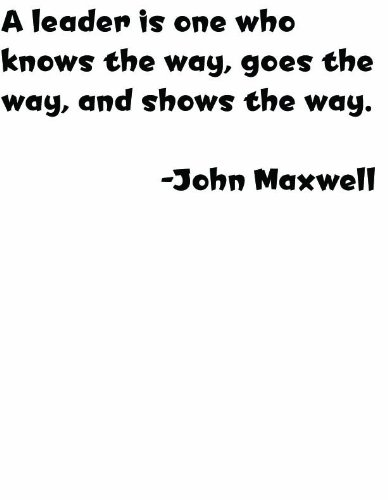 top-selling-decals-prices-reduced-a-leader-is-one-who-knows-the-way-goes-the-way-and-shows-the-way-i
