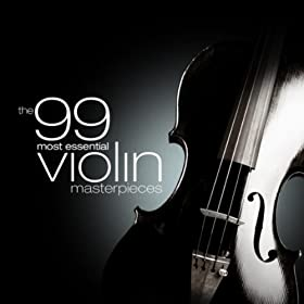 The 99 Most Essential Violin Masterpieces