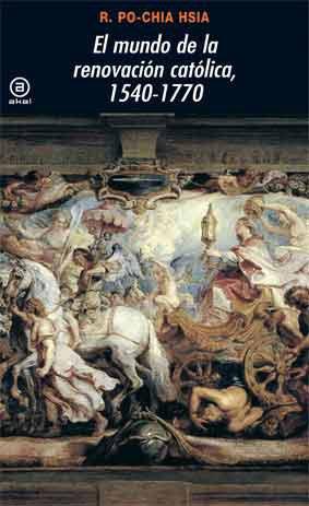 El mundo de la renovación católica, 1540-1770 (Universitaria)