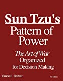 img - for Sun Tzu's Pattern of Power, The Art of War Organized for Decision Making (Required for Strategy and Competitiveness coursework) book / textbook / text book
