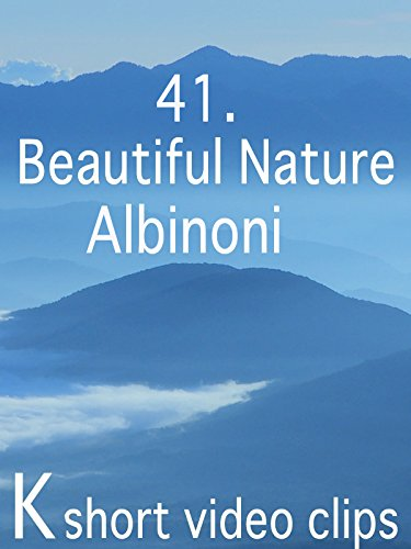 Clip: 41.Beautiful Nature--Albinoni