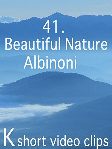 Clip: 41.Beautiful Nature--Albinoni