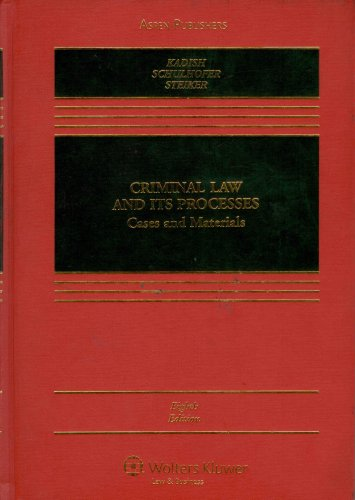 Criminal Law and Its Processes: Cases and Materials, Eighth Edition (Casebook)