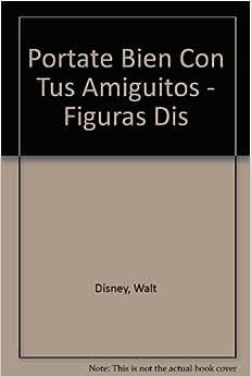 Portate Bien Con Tus Amiguitos - Figuras Dis (Spanish