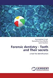 Forensic dentistry - Teeth and Their secrets: a tool for identification