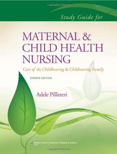 Study Guide To Accompany Maternal And Child Health Nursing (Pillitteri, Study Guide To Accompany Maternal And Child Heal)