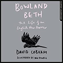 Bowland Beth: The Life of an English Hen Harrier Audiobook by David Cobham Narrated by Dugald Bruce-Lockhart