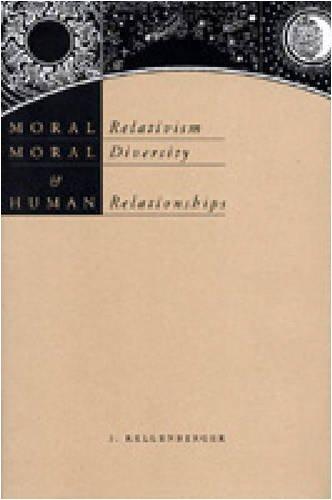 Moral Relativism, Moral Diversity, & Human Relationships