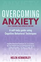 Overcoming Anxiety, Fully Revised and Updated: A Books on Prescription Title (Overcoming Books) (English Edition)