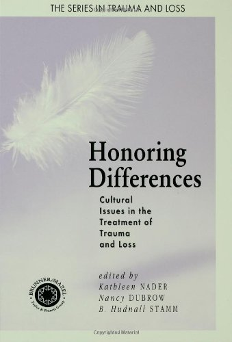 Honoring Differences: Cultural Issues in the Treatment of Trauma and Loss (Series in Trauma and Loss)