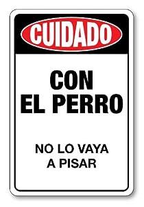 CON EL PERRO. NO LO VAYA A PISAR. : Yard Signs : Patio, Lawn & Garden