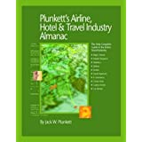 Plunkett's Airline, Hotel &Travel; Industry Almanac: Airline, Hotel &Travel; Industry Market Research, Statistics, Trends &Leading; Companies