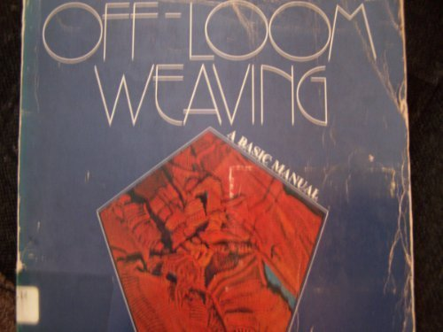 Title: Offloom weaving A basic manual The Crafts series