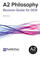 A2 Philosophy Revision Guide for OCR (How to Get An a Grade in Philo)
