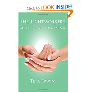 The Lightworker's Guide to Everyday Karma: A Karmic Savings and Loan Series Book Tina Erwin