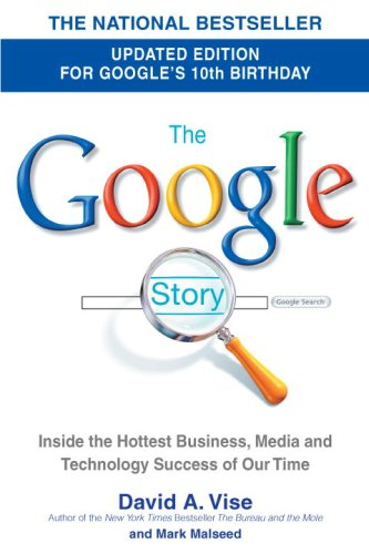 The Google Story: For Google's 10th Birthday, David A. Vise