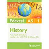 Edexcel AS History Student Unit Guide: Unit 1 Pursuing Life and Liberty: Equality in the USA, 1945-68 (Option D5): AS Option D Pursuing Liberty - Equality in the USA, 1945-68by Robin Bunce