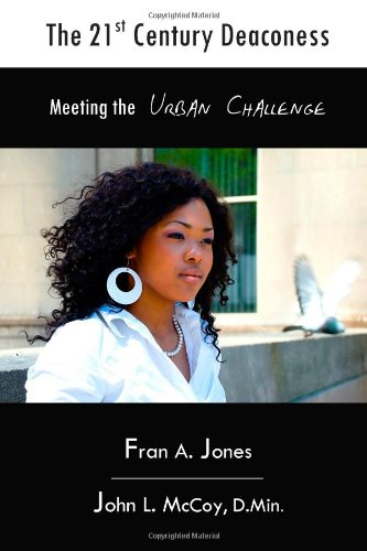 The 21st Century Deaconess: Meeting the Urban Challenge