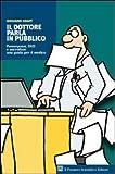echange, troc Giuliano Kraft - Il dottore parla in pubblico. Powerpoint, DVD e microfoni: una guida per il medico