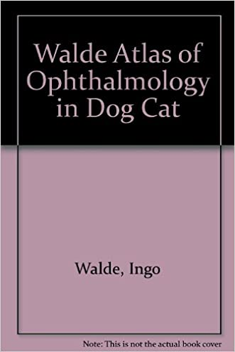 Atlas of Ophthalmology in Dogs and Cats written by Ingo Walde