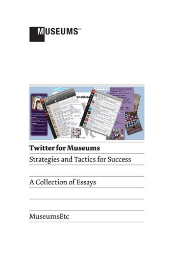 Twitter for Museums: Strategies and Tactics for Success