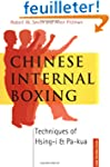 Chinese Internal Boxing: Techniques o...