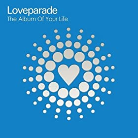 Loveparade - The Album Of Your Life