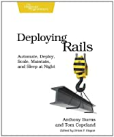 Deploying Rails: Automate, Deploy, Scale, Maintain, and Sleep at Night ebook download