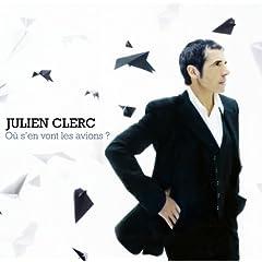 Julien Clerc - Où s'en vont les avions?
