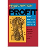 img - for [(Prescription for Profit: How Doctors Defraud Medicaid)] [Author: Paul Jesilow] published on (July, 1993) book / textbook / text book