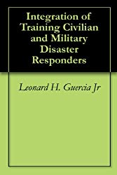 Integration of Training Civilian and Military Disaster Responders