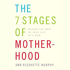 The 7 Stages of Motherhood Audiobook
