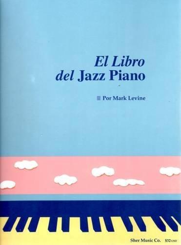 El Libro Del Jazz Piano: (The Jazz Piano Book, Spanish Edition) [Levine, Mark] (Tapa Blanda)