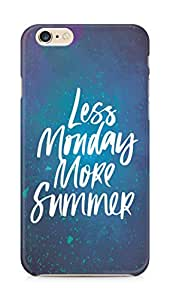 AMEZ less monday more summer Back Cover For Apple iPhone 6s Plus