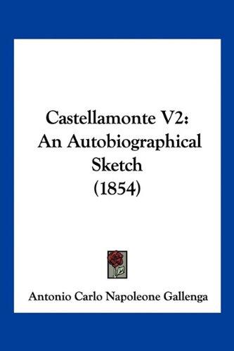 Castellamonte V2: An Autobiographical Sketch (1854)