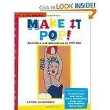Make It Pop! Actiivities and Adventures in Pop Art (Art Explorers)