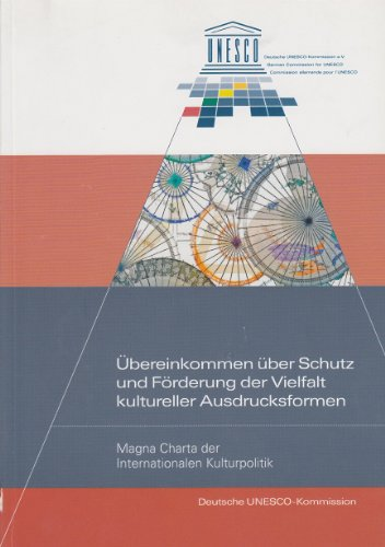 ubereinkommen-uber-schutz-und-forderung-der-vielfalt-kultureller-ausdrucksformen-magna-charta-der-in