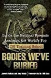 img - for Bodies We've Buried: Inside the National Forensic Academy, the World's Top Csi Training School book / textbook / text book
