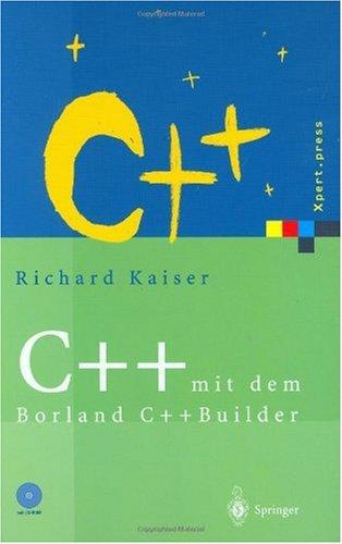 C++ mit dem Borland C++Builder 2006: Einführung in den ISO-Standard und die objektorientierte Windows-Programmierung (Xpert.press) (German Edition)