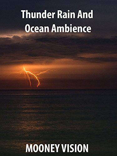Thunder Rain And Ocean Ambience
