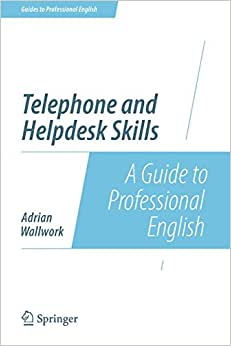 Telephone And Helpdesk Skills: A Guide To Professional English (Guides To Professional English)