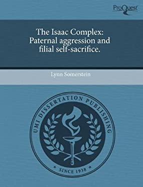 Cover of The Isaac Complex: Paternal aggression and filial self-sacrifice by Lynn Somerstein
