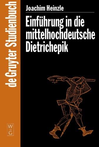 Einführung in die mittelhochdeutsche Dietrichepik (de Gruyter Studienbuch)