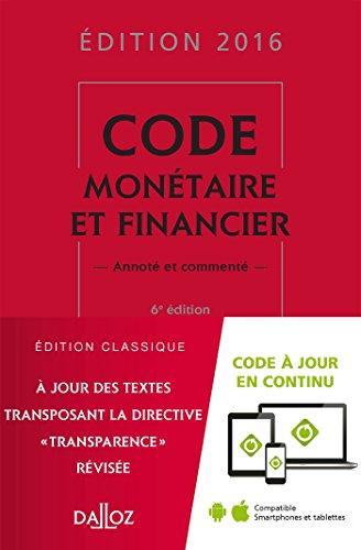 Code monétaire et financier 2016 commenté - 6e éd.